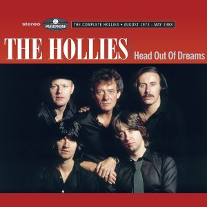 Head Out Of Dreams - The Complete Hollies  August 1973 - May 1988