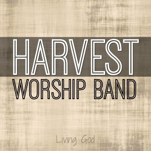 Harvest Worship Band: Living God