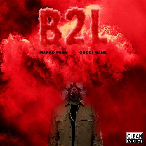 B2L (feat. Gucci Mane)