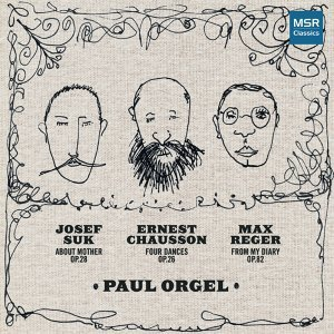 Chausson, Reger and Suk: Piano Music