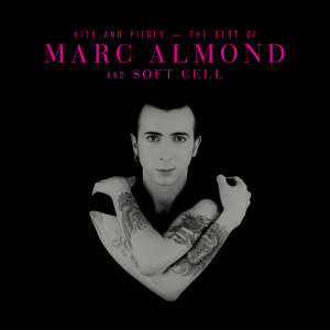 Hits And Pieces – The Best Of Marc Almond & Soft Cell - Deluxe