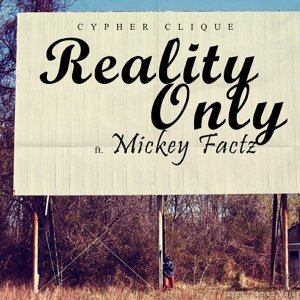 Reality Only (feat. Mickey Factz)