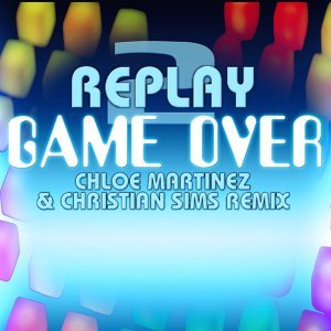 Game Over - Christian Sims & Chloe Martinez Remix