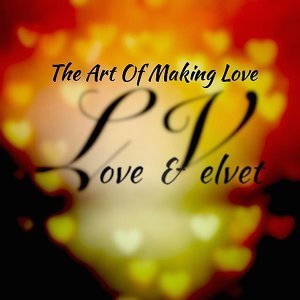 The Art of Making Love