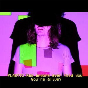 Has Anyone Ever Told You You're Alive?