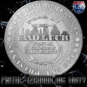 Bad Luck (feat. Big Dirty & Izcubar)