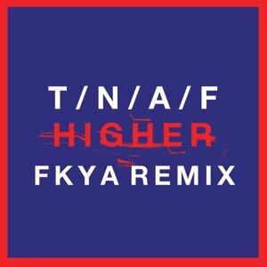 Higher - FKYA Remix