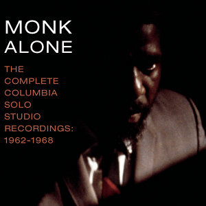 The Complete Columbia Studio Solo Recordings of Thelonious Monk: 1962-1968