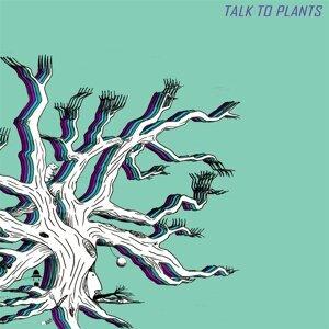 Talk to Plants