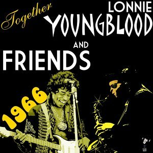 Lonnie Youngblood & Friends – Together 1966