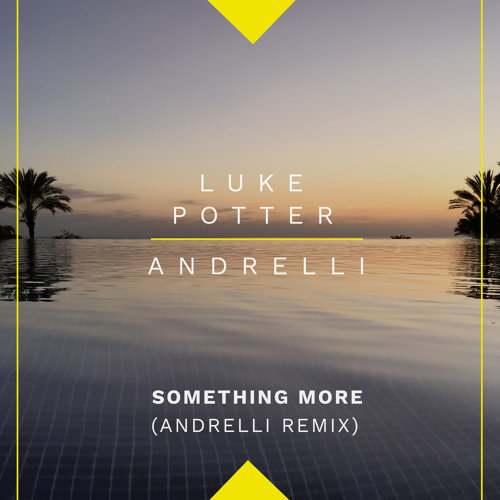Something More - Andrelli Remix