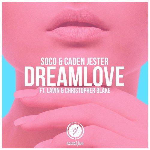 Dreamlove (feat. Lavin & Christopher Blake)