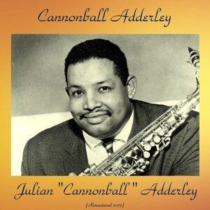 "Julian ""Cannonball"" Adderley - Remastered 2017"