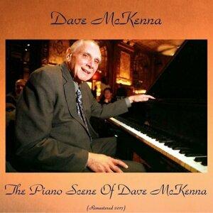 The Piano Scene of Dave McKenna - Remastered 2017