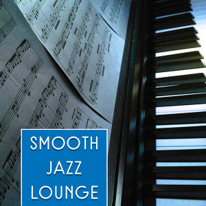 Smooth Jazz Lounge – Relaxed Jazz, Piano Music, Simple Piano, Instrumental Music