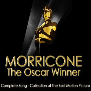 Ennio Morricone: The Oscar Winner - Motion Picture Soundtrack