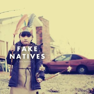 Fake Natives