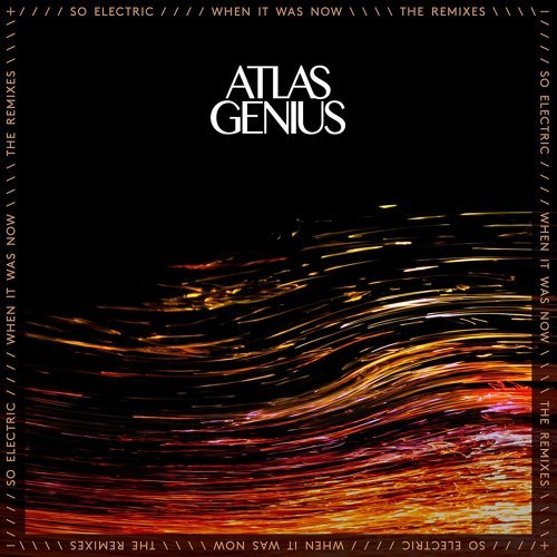 So Electric: When It Was Now [The Remixes]