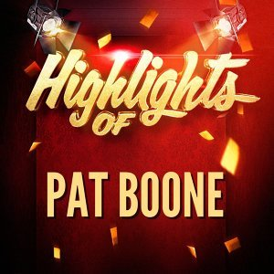 Highlights of Pat Boone