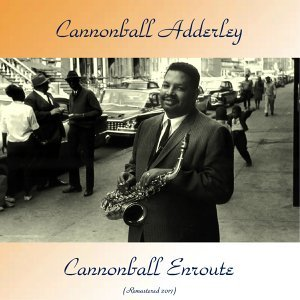 Cannonball Enroute - Remastered 2017