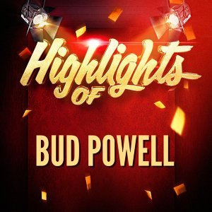 Highlights of Bud Powell