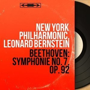 Beethoven: Symphonie No. 7, Op. 92 - Stereo Version