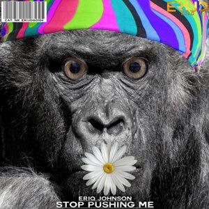 Stop Pushing Me