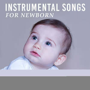 Instrumental Songs for Newborn – Classical Music for Baby, Quiet Sounds, Relaxing Melodies for Listening, Tchaikovsky, Chopin
