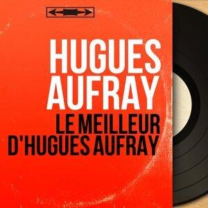 Le meilleur d'Hugues Aufray - Mono Version