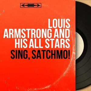 Sing, Satchmo! - Mono Version