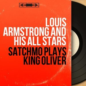 Satchmo Plays King Oliver - Stereo Version