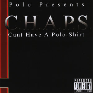 C.H.A.P.S.  (Can't Have A Polo Shirt)