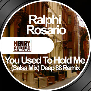 You Used To Hold Me - (Salsa Mix) Deep 88 Remix