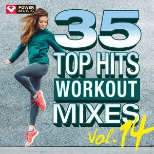 35 Top Hits, Vol. 14 - Workout Mixes (Unmixed Workout Music Ideal for Gym, Jogging, Running, Cycling, Cardio and Fitness)