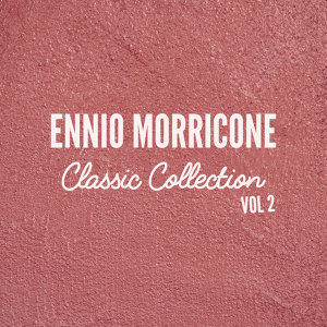 Ennio Morricone Classics Collection, Vol. 2