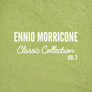 Ennio Morricone Classics Collection, Vol.3