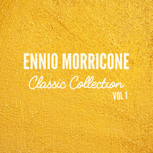 Ennio Morricone Classics Collection, Vol. 1