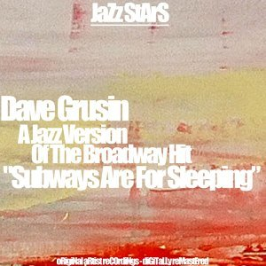 "A Jazz Version of the Broadway Hit ""Subways Are for Sleeping"""