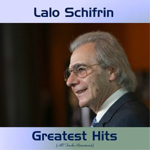 Lalo Schifrin Greatest Hits - All Tracks Remastered
