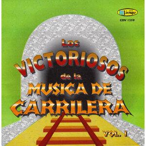 Los Victoriosos De La Musica Carrilera