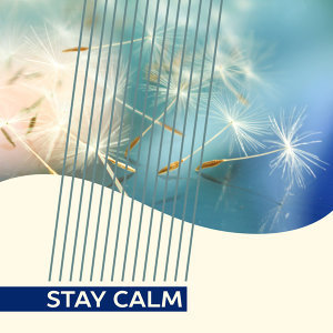 Stay Calm – Relaxing Music, Calm Nerves, Anti-Stress, New Age Music