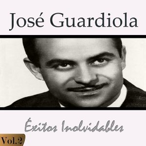 José Guardiola - Éxitos Inolvidables, Vol. 2