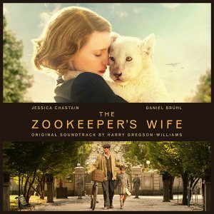 The Zookeeper's Wife (Original Motion Picture Soundtrack) (園長夫人:動物園的奇蹟電影原聲帶)