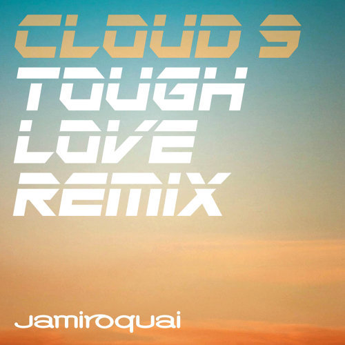 Cloud 9 - Tough Love Remix
