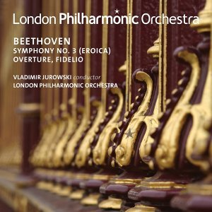"""Beethoven: Symphony No. 3 """"Eroica"""" & Overture from Fidelio (Live)"""