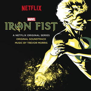 Iron Fist - Original Soundtrack