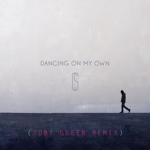 Dancing On My Own - Toby Green Remix