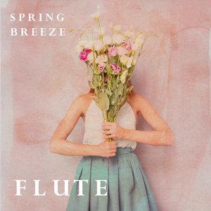 春氛.長笛浪漫選輯 : Spring Breeze Flute