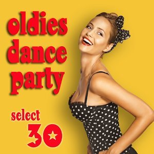 Oldies Dance Party (摩登搖擺舞會 / 西洋經典搖滾30首)