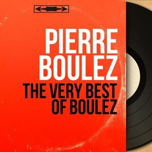 The Very Best of Boulez